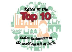 Rated in the top 10 Indian restaurants in the world outside of India